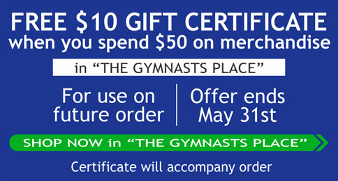 Shop in The Gymnasts Place and get your $10 Gift Certificate